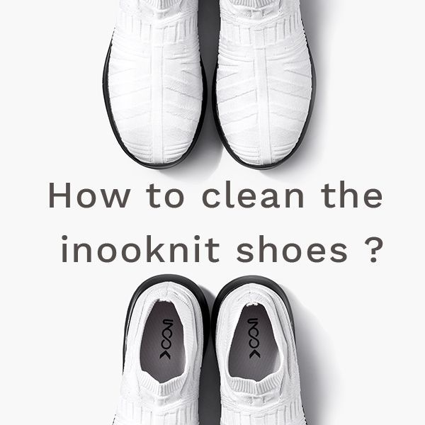 How to clean the inooknit shoes